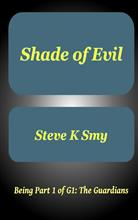 """Shade of Evil"" by Steve K Smy"
